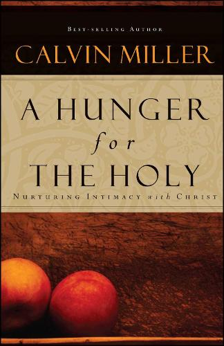A Hunger for the Holy: Nuturing Intimacy with Christ (Paperback)