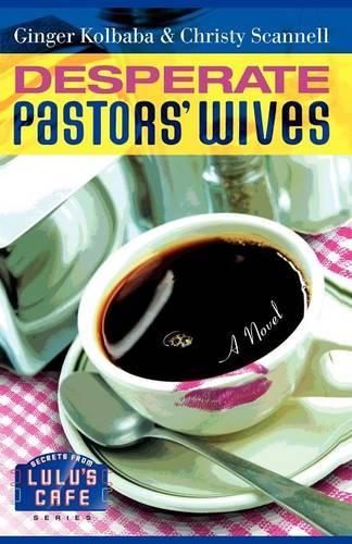 Desperate Pastors' Wives - Secrets from Lulu's Cafe 1 (Paperback)