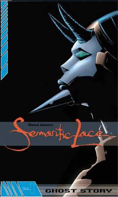 Semantic Lace: Ghost Story (Paperback)