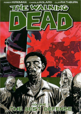 The Walking Dead Volume 5: The Best Defense (Paperback)
