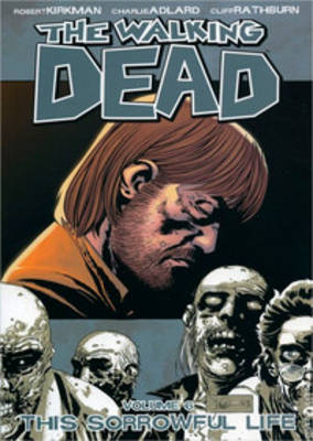 The Walking Dead Volume 6: This Sorrowful Life (Paperback)