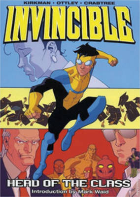 Invincible Volume 4: Head Of The Class (Paperback)