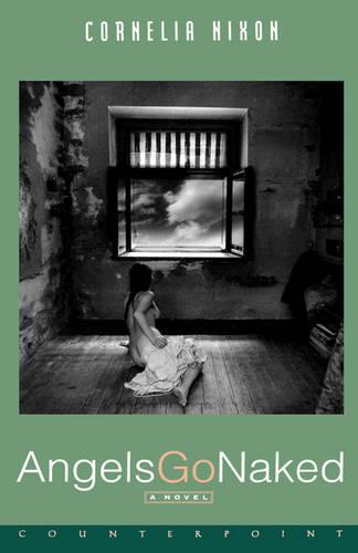 Angels Go Naked A Novel (Hardback)
