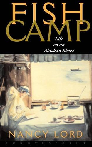 Fishcamp Life on an Alaskan Shore (Paperback)