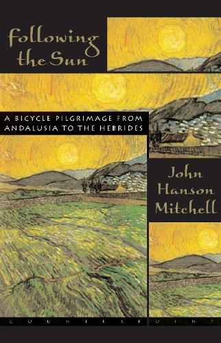 Following the Sun: A Bicycle Pilgrimage from Andalusia to the Hebrides. (Hardback)