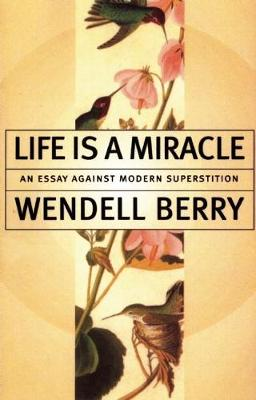 Life Is a Miracle: An Essay Against Modern Superstition (Paperback)