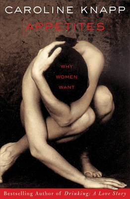 Appetites: Why Women Want (Paperback)