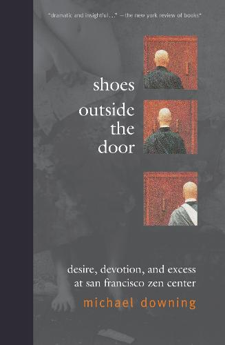 Shoes Outside the Door: Desire, Devotion and Excess at San Fransisco Zen Center (Paperback)