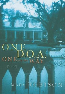 One D.O.a One on the Way: A Novel (Hardback)