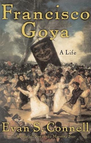 Francisco Goya: A Life (Hardback)