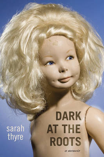 Dark at the Roots: A Memoir (Hardback)