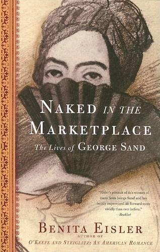 Naked in the Marketplace: The Lives of George Sand (Paperback)