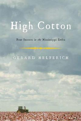High Cotton: Four Seasons in the Mississippi Delta (Paperback)