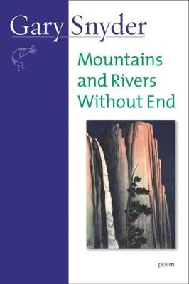 Mountains and Rivers Without End: Poem (Paperback)