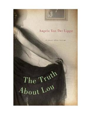 The Truth About Lou: A Novel After Salome (Paperback)
