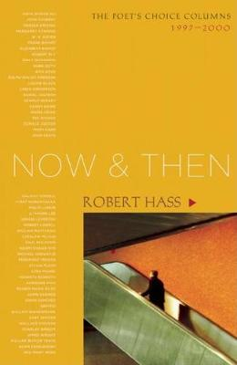 Now and Then: The Poet's Choice Columns, 1997-2000 (Paperback)
