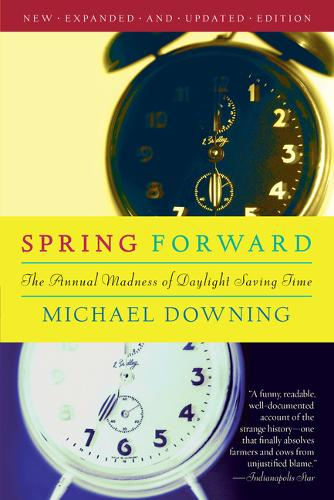 Spring Forward: The Annual Madness of Daylight Saving Time (Paperback)