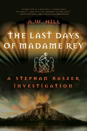 The Last Days of Madame Rey: A Stephan Raszer Investigation (Paperback)