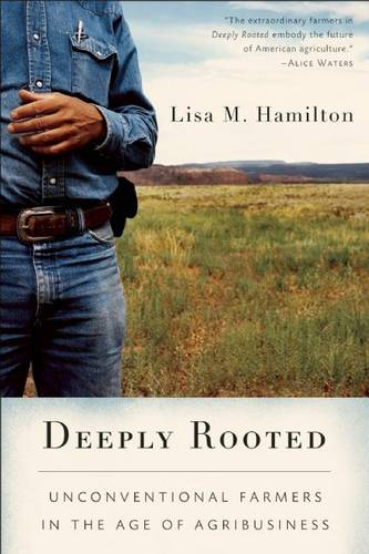 Deeply Rooted: Unconventional Farmers in the Age of Agribusiness (Paperback)