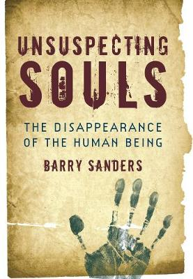 Unsuspecting Souls: The Disappearance of the Human Being (Paperback)