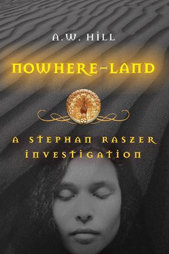 Nowhere Land: A Stephan Raszer Investigation (Paperback)