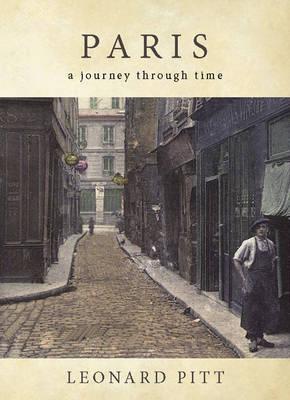 Paris: A Journey Through Time (Paperback)