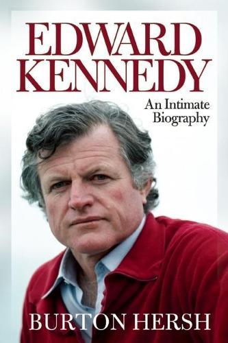 Edward Kennedy: An Intimate Biography (Hardback)