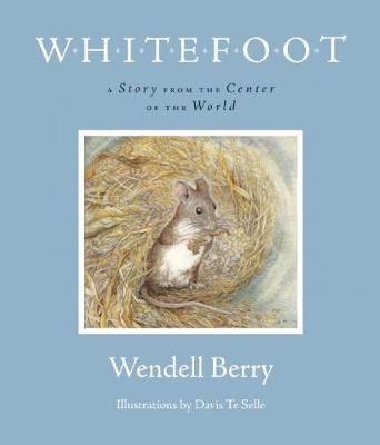 Whitefoot: A Story from the Center of the World (Paperback)