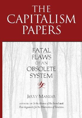 The Capitalism Papers: Fatal Flaws of an Obsolete System (Hardback)