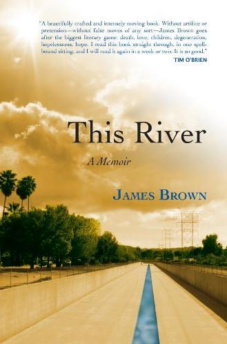 This River: A Memoir (Paperback)