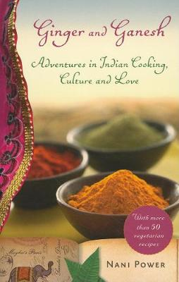 Ginger and Ganesh: Adventures in Indian Cooking, Culture, and Love (Paperback)