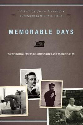 Memorable Days: The Selected Letters of James Salter and Robert Phelps (Paperback)