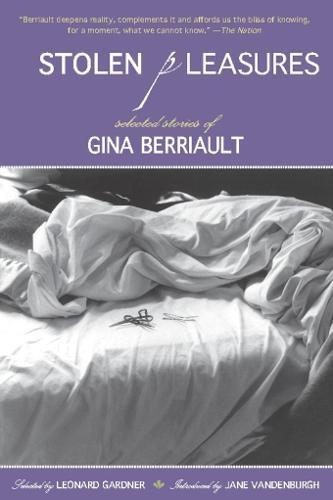 Stolen Pleasures: Selected Stories of Gina Berriault (Paperback)