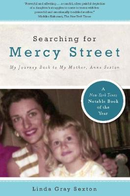 Searching for Mercy Street: My Journey Back to My Mother, Anne Sexton - American Poets Continuum (Hardcover) 86.00 (Paperback)