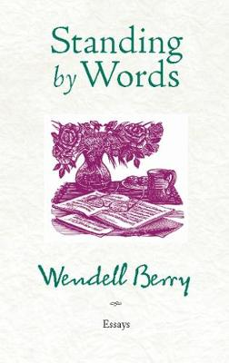 Standing by Words: Essays (Paperback)