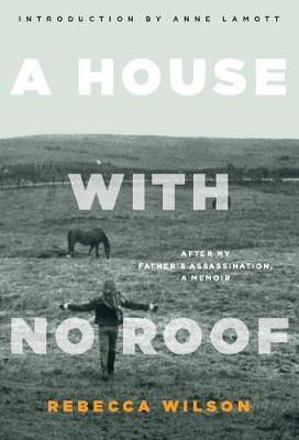 A House with No Roof: After My Father's Assassination, A Memoir (Paperback)