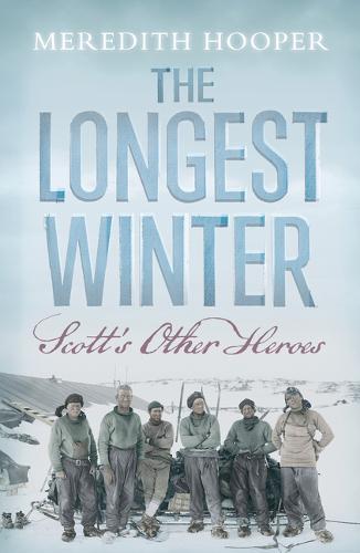Longest Winter: Scott's Other Heroes (Hardback)