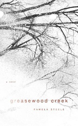 Greasewood Creek (Paperback)