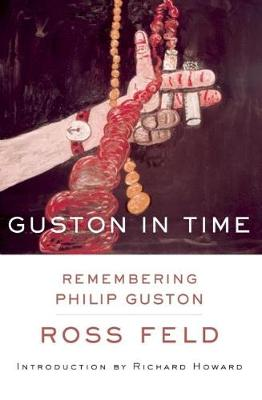Guston in Time: Remembering Philip Guston (Paperback)