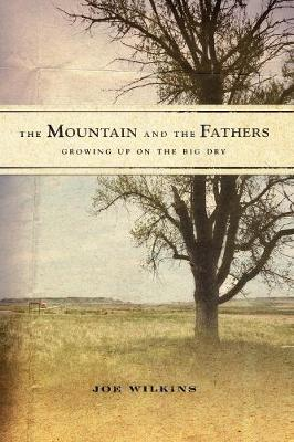 The Mountain and the Fathers: Growing Up on The Big Dry (Hardback)