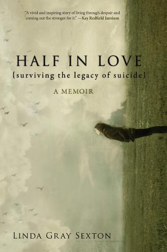 Half in Love: Surviving the Legacy of Suicide (Paperback)