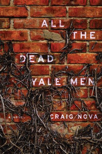 All the Dead Yale Men: A Novel (Hardback)