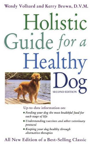 The Holistic Guide for a Healthy Dog (Paperback)