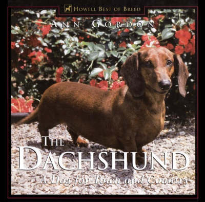 The Dachshund, The: Delightful, Devoted and Diverse - Howell reference books (Hardback)