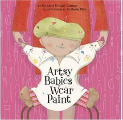 Artsy Babies Wear Paint (Board book)