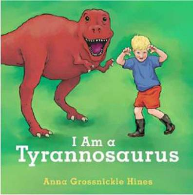 I Am A Tyrannosaurus (Hardback)