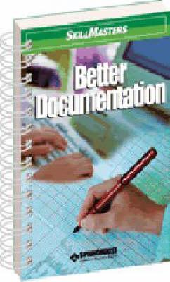 Skillmasters: Better Documentation - Skillmasters (Spiral bound)