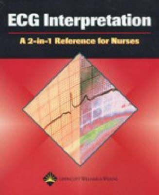 ECG Interpretation: A 2-in-1 Reference for Nurses - 2-in-1 Reference for Nurses Series (Paperback)