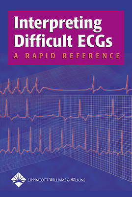 Interpreting Difficult ECGs: A Rapid Reference (Paperback)