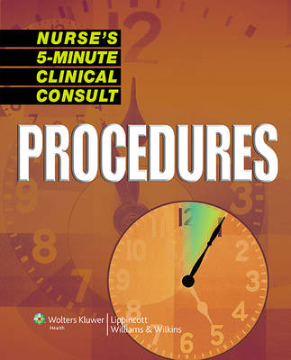 Nurse's 5-Minute Clinical Consult: Procedures - The 5-Minute Consult Series (Paperback)